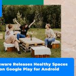 Phunware Releases Healthy Spaces App on Google Play for Android