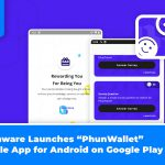 """Phunware Launches """"PhunWallet"""" Mobile App for Android on Google Play"""